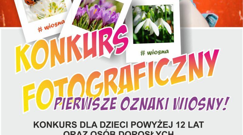 """Konkurs Fotograficzny """"PIERWSZE OZNAKI WIOSNY"""""""